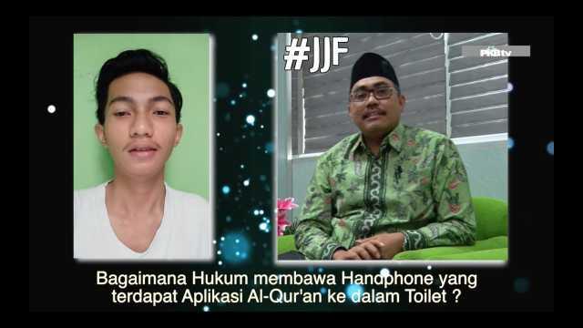 #JJF || Hukum Membawa HP berisi Aplikasi Alquran ke Toilet