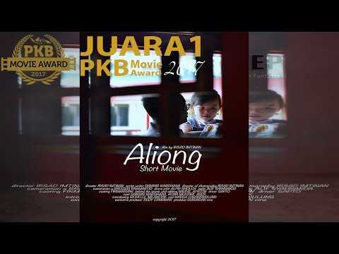 ALIONG – Film Pendek – Juara 1 PKB Movie Award 2017
