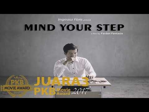 MIND YOUR STEP  – Film Pendek – Juara 3 PKB Movie Award 2017