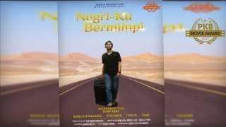 NEGERIKU BERMIMPI – Film Pendek – 10 Besar PKB Movie Award 2017