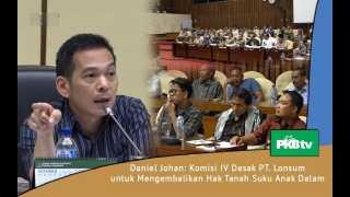 Daniel Johan: Komisi IV Desak PT Lonsum Kembalikan Hak Tanah Suku Anak Dalam
